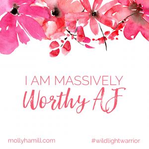 i am massively worthy AF